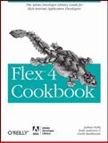 Flex 4 Cookbook : Real-World Recipes for Developing Rich Internet Applications, Noble, Joshua and Anderson, Todd, 0596805616