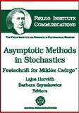 Asymptotic Methods in Stochastics, M Csorgo, 0821835610