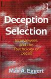 Deception in Selection : Interviewees and the Psychology of Deceit, Eggert, Max A., 1409445615