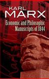 Economic and Philosophic Manuscripts Of 1844, Karl Marx, 0486455610