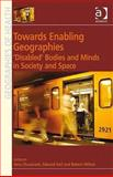 Towards Enabling Geographies : 'Disabled' Bodies and Minds in Society and Space, , 0754675610
