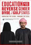 Education and the Reverse Gender Divide in the Gulf States, Natasha Ridge, 0807755613
