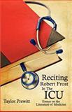 Reciting Robert Frost in the Icu, Taylor Prewitt, 0979335612