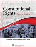 Constitutional Rights : Cases in Context, Barnett, Randy E. and Katz, Howard E., 1454815612