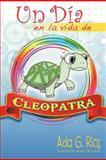 Un día en la Vida de Cleopatra, Ada G. Rios, 1463345615