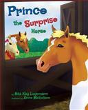 Prince the Surprise Horse, Nita Logemann, 1492815616