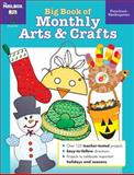 Big Book of Monthly Arts and Crafts, The Mailbox Books Staff, 1562345613