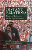 Distant Relations : Iran and Lebanon in the Last 500 Years, , 1860645615