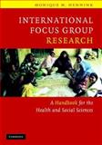 International Focus Group Research : A Handbook for the Health and Social Sciences, Hennink, Monique M., 0521845610