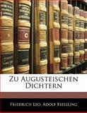 Zu Augusteischen Dichtern, Friedrich Leo and Adolf Kiessling, 1141655616