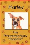 Harley, the Throwaway Puppy, Elisabeth Davis, 1463575610