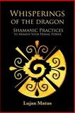 Whisperings of the Dragon, Lujan Matus, 1499525613