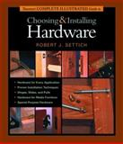 Taunton's Complete Illustrated Guide to Choosing and Installing Hardware, Robert J. Settich, 1561585610