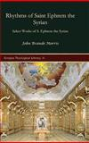 Rhythms of Saint Ephrem the Syrian : Select Works of S. Ephrem the Syrian, Morris, John Brande, 159333561X