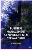 Business Management and Environmental Stewardship : Environmental Thinking as a Prelude to Management Action, Staib, Robert, 0230535615