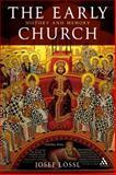 The Early Church : History and Memory, Lössl, Josef, 0567165612
