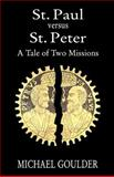St. Paul vs. St. Peter : A Tale of Two Missions, Goulder, Michael, 0664255612