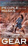 People of the Masks, Kathleen O'Neal Gear and W. Michael Gear, 0812515617