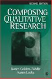Composing Qualitative Research, Golden-Biddle, Karen and Locke, Karen, 1412905613