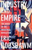 Industry and Empire, Eric Hobsbawm, 1565845617