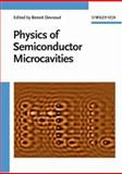 The Physics of Semiconductor Microcavities : From Fundamentals to Nanoscale Devices, , 3527405615