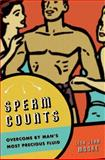 Sperm Counts : Overcome by Man's Most Precious Fluid, Moore, Lisa Jean, 0814795625