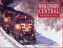 Wisconsin Central, Otto P. Dobnick, Steve Glischinski, 0890245622