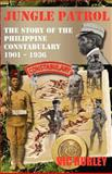 Jungle Patrol, the Story of the Philippine Constabulary 1901 - 1936, Hurley, Vic, 0983475628