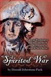 A Spirited War, Donald Johnstone Peck, 0984225625