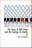The Story of Nell Gwyn and the Sayings of Charles II, Peter Cunningham, 1110535627