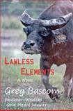 Lawless Elements, Greg Bascom, 1467965626