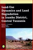 Land-Use Dynamics and Land Degradation in Iramba District Central Tanzania, Kangalawe, Richard Y. M. and Majule, Amos E., 1904855628