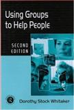 Using Groups to Help People, Whitaker, Dorothy Stock, 0415195624