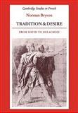 Tradition and Desire : From David to Delacroix, Bryson, Norman, 0521335620