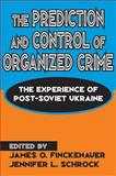 The Prediction and Control of Organized Crime : The Experience of Post-Soviet Ukraine, , 0765805626