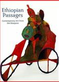 Ethiopian Passages : Contemporary Art from the Diaspora, Harney, Elizabeth, 0856675628