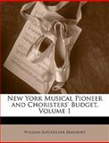 New York Musical Pioneer and Choristers' Budget, William Batchelder Bradbury, 1146405626