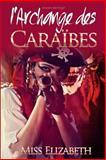 Roman Érotique l'Archange des Caraïbes, Miss Elizabeth, 1500375624