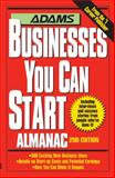 Adams Businesses You Can Start Almanac, Editors of Adams Media, 159337562X