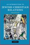 An Introduction to Jewish-Christian Relations, Kessler, Edward, 0521705622