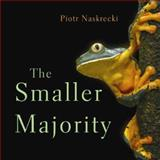 The Smaller Majority, Piotr Naskrecki, 0674025628