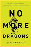 No More Dragons, Jim Burgen, 140020562X