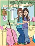 Just Like My Little Sister, Laura Pilon, 1481705628