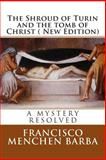 The Shroud of Turin and the Tomb of Christ ( New Edition), Francisco Barba, 1484845625