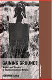 Gaining Ground : Rights and Property in South African Land Reform, James, Deborah, 1904385621