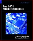 The 8051 Microcontroller, MacKenzie, I. Scott and Chung-Wei Phan, Raphael, 0130195626
