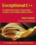 Exceptional C++ : 47 Engineering Puzzles, Programming Problems, and Solutions, Sutter, Herb, 0201615622