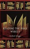 Reading the Bible Wisely, Richard Briggs, 0281055629