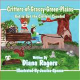 Critters of Grassy Green Plains, Diana Rogers, 146267562X