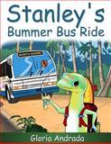 Stanley's Bummer Bus Ride, Gloria Andrada, 1496025628